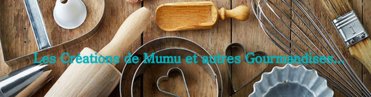 Les créations de Mumu et autres gourmandises…